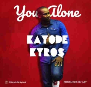 Kayode Kyros - You Alone